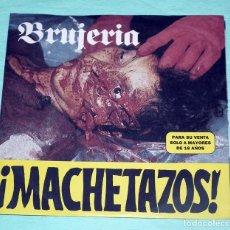Discos de vinilo: SINGLE 7´´ BRUJERÍA - MACHETAZOS . Lote 100195723