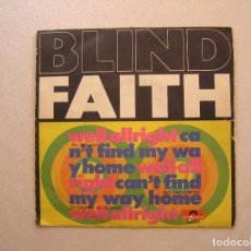 Discos de vinilo: BLIND FAITH (2) – WELL ALL RIGHT / CAN'T FIND MY WAY HOME - POLYDOR 1969 - SINGLE - P. Lote 100223531