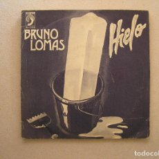 Discos de vinilo: BRUNO LOMAS – HIELO - DISCOPHON 1979 - SINGLE - P. Lote 100225499
