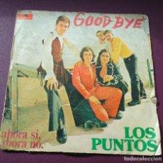Discos de vinilo: LOS PUNTOS-GOODBYE + AHORA SI, AHORA NO. Lote 100263259