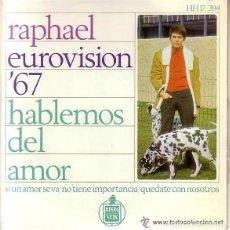 Discos de vinilo: RAPHAEL– HABLEMOS DEL AMOR - EP SPAIN 1967 . Lote 100282755