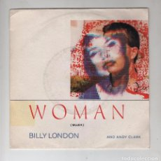 Discos de vinilo: SINGLE BILLY LONDON AND ANDY CLARK, WOMAN. Lote 100287507