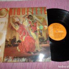 Discos de vinilo: CHIQUETETE - SEVILLA SIN TU AMOR. Lote 100320327