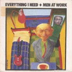 Discos de vinilo: MEN AT WORK - EVERYTHING I NEED (SINGLE PROMO ESPAÑOL, CBS 1985). Lote 150002824