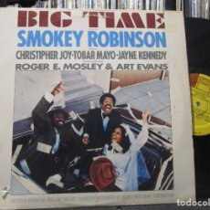 Discos de vinilo: SMOKEY ROBINSON - BIG TIME - ORIGINAL MUSIC SCORE FROM THE MOTION PICTURE (LP) . Lote 100335507