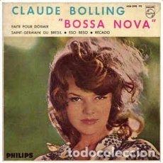 Discos de vinilo: CLAUDE BOLLING – BOSSA NOVA (PHILIPS, 424.298 PE 7'', EP, 1963, 4 TRACKS). Lote 100341239