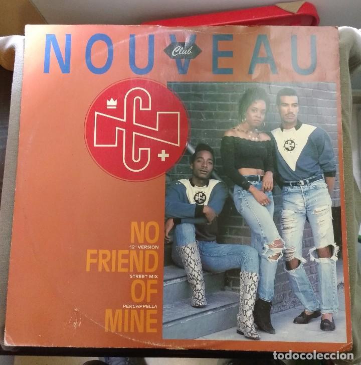 CLUB NOUVEAU – NO FRIEND OF MINE. EDICION UK (Música - Discos de Vinilo - Maxi Singles - Rap / Hip Hop)