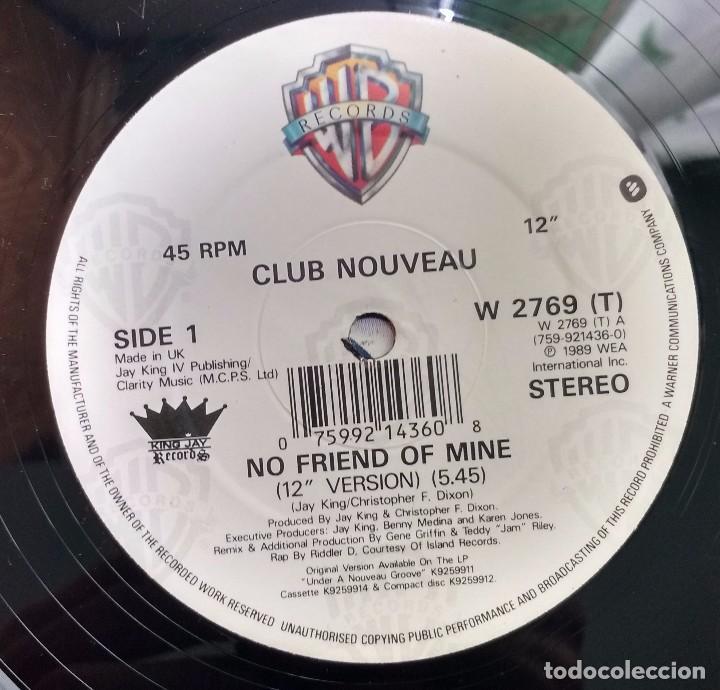 Discos de vinilo: Club Nouveau – No Friend Of Mine. EDICION UK - Foto 3 - 100343435