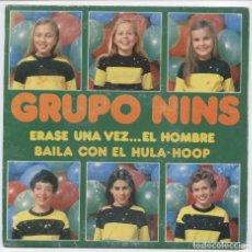 Discos de vinilo: GRUPO NINS_ERASE UNA VEZ EL HOMBRE/BAILA CON EL HULA-HOOP_7 '' SPAIN SINGLE_1979. Lote 100354647