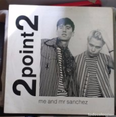 Discos de vinilo: 2POINT2 – ME AND MR SANCHEZ. EDICION UK. Lote 100358107