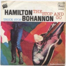 Discos de vinilo: HAMILTON BOHANNON_THE STOP AND GO/TRUCK STOP_7'' SPAIN SINGLE_1977. Lote 100358435