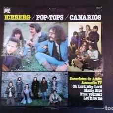 Discos de vinilo: LP ICEBERG POP TOPS CANARIOS POP ROCK ESPAÑA 70'S. Lote 100366979
