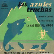 Discos de vinilo: MARTA CHRISTEL Y PEDRITO SANCHEZ, EP, LAS AZULES TRUCHAS + 3, AÑO 1958. Lote 100384291