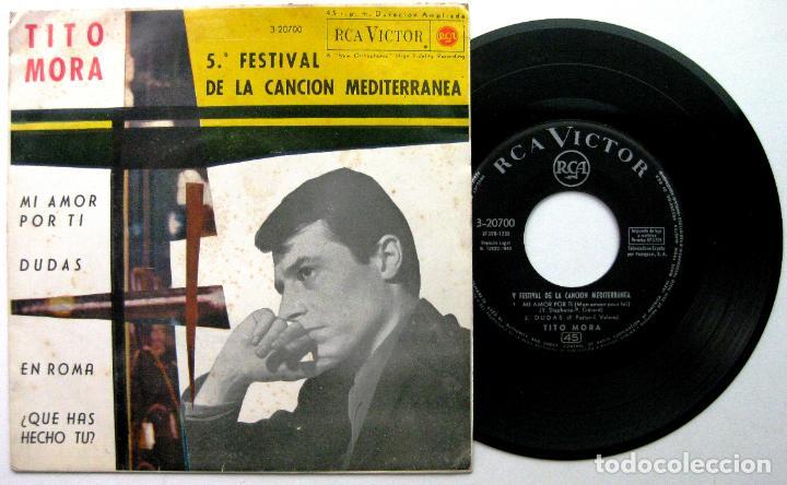 TITO MORA - V FESTIVAL DE LA CANCIÓN MEDITERRÁNEA - MI AMOR POR TI +3 - EP RCA VICTOR 1963 BPY (Música - Discos de Vinilo - EPs - Otros Festivales de la Canción)