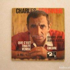 Discos de vinilo: CHARLES AZNAVOUR – QUE C'EST TRISTE VENISE - BARCLAY 1964 - SINGLE - P. Lote 100422399
