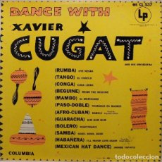 Discos de vinilo: XAVIER CUGAT AND HIS ORCHESTRA : DANCE WITH XAVIER CUGAT. LP. COLUMBIA (USA), SIN FECHA (1955). Lote 100428519