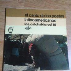 Discos de vinilo: LOS CALCHAKIS - EL CANTO DE LOS POETA LATINOAMERICANOS VOL 16 / LP1978 ARION CON DOBLE CARPETA. Lote 100455815