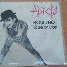 Discos de vinilo: THE ADICTS HOW SAD QUE TRISTE SINGLE SPAIN VICTORIA 1982. Lote 100460983