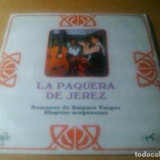 Discos de vinil: LA PAQUERA DE JEREZ - ROMANCE DE AMPARO VARGAS + ALEGRIAS ARAGONESAS. Lote 100494339