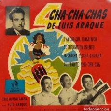 Discos de vinilo: CHA-CHA-CHAS DE LUIS ARAQUE. CHA-CHA CON FLAMENCO. EP ESPAÑA.. Lote 100527379