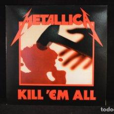 Discos de vinilo: METALLICA - KILL ´EM ALL - LP REEDICION. Lote 100529447