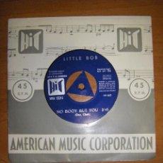 Discos de vinilo: LITTLE BOB. NO BOOY BUT YOU / I GOT LOADED (SINGLE PROMO AMC 1966 LA LOUISSIANE COLUMBIA). Lote 100556035