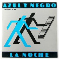 Discos de vinilo: AZUL Y NEGRO - LA NOCHE (MAXI, VINILO, 45 RPM, MERCURY 1982). Lote 100594007