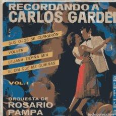 Discos de vinilo: ROSARIO PAMPA (ORQUESTA) / RECORDANDO A CARLOS GARDEL VOL 1 (EP 1964). Lote 100683623