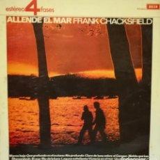 Discos de vinilo: FRANK CHACKSFIELD Y SU ORQUESTA - ALLENDE EL MAR LP 1965 SPAIN. Lote 100724795