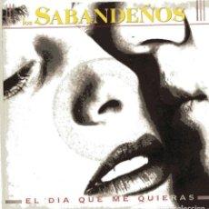 Disques de vinyle: LOS SABANDEÑOS / EL DIA QUE ME QUIERAS (SINGLE PROMO 1992). Lote 100733743