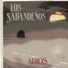 Disques de vinyle: LOS SABANDEÑOS / ADIOS / SOLAMENTE UNA VEZ (SINGLE PROMO 1990). Lote 100733823