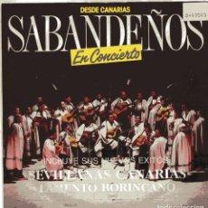 Disques de vinyle: LOS SABANDEÑOS / SEVILLANAS CANARIAS / LAMENTO BORINCANO (SINGLE PROMO 1988). Lote 100733919