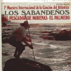 Disques de vinyle: LOS SABANDEÑOS / EL PESCADOR DE MORENAS / EL PALMERO (SINGLE PROMO 1982). Lote 100734295