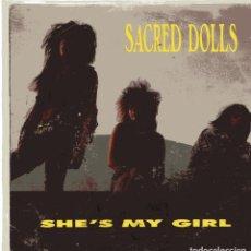 Discos de vinilo: SACRED DOLLS / SHE'S MY GIRL (SINGLE PROMO 1990) SOLO CARA A. Lote 100735439