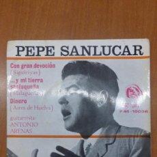 Discos de vinilo: PEPE SANLÚCAR - CON GRAN DEVOCIÓN (SIGUIRIYAS),Y MI TIERRA SANLUQUEÑA (MALAGUEÑAS),DINERO - SINGLE. Lote 230462085