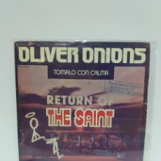 Discos de vinilo: SINGLE ** OLIVER ONIONS ** RETURN OF THE SAINT ** COVER / VERY GOOD + (VG+) * SINGLE/ NEAR MINT (NM). Lote 100750703