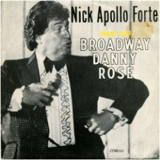 Discos de vinilo: NICK APOLLO FORTE - SONGS FROM BROADWAY DANNY ROSE (WOODY ALLEN) - SG FRANCE 1984 - MILAN S 236. Lote 100754587