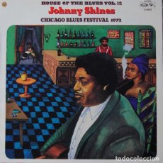 Discos de vinilo: JOHNNY SHINES : CHICAGO BLUES FESTIVAL, 1972 (HOUSE OF THE BLUES VOL. 12. BARCLAY, 1975). Lote 101001495