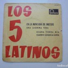 Discos de vinilo: LOS CINCO LATINOS 'UNA MONTAÑA' AÑOS 1961 VINILO DE 7'' ES UN EPS 4 CANCIONES. Lote 101002527