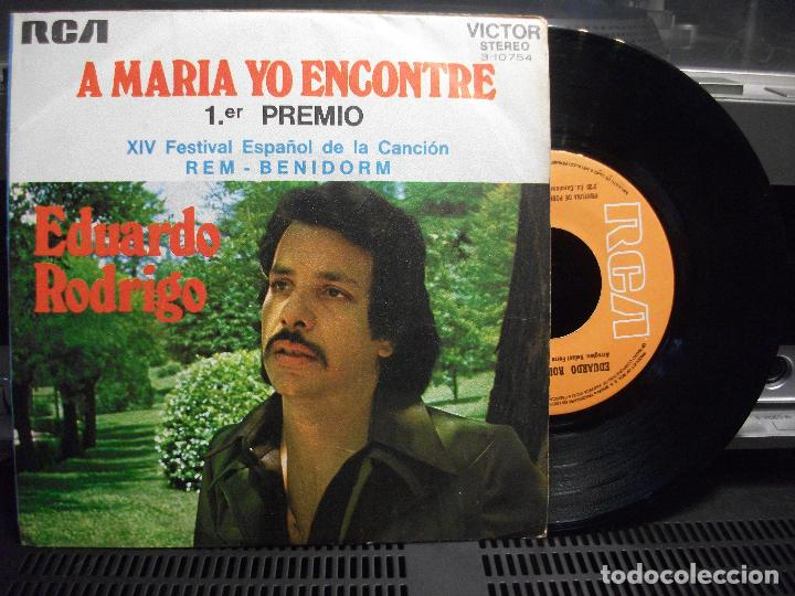 EDUARDO RODRIGO - A MARÍA YO ENCONTRÉ (RCA, 1972). FESTIVAL BENIDORM SINGLE PEPETO (Música - Discos - Singles Vinilo - Otros Festivales de la Canción)