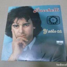 Discos de vinilo: BACCHELLI (SN) Y SOLO TU AÑO 1981 - PROMOCIONAL. Lote 101004531