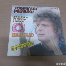 Discos de vinilo: BRAULIO (SN) SOBRAN LAS PALABRAS AÑO 1976. Lote 101004883
