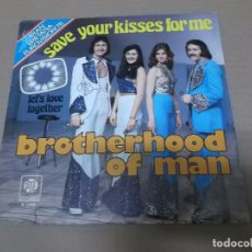 Discos de vinilo: BROTHERHOOD OF MAN (SN) SAVE YOUR KISSES FOR ME AÑO 1976. Lote 101005167