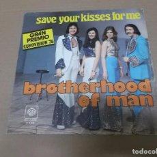 Discos de vinilo: BROTHERHOOD OF MAN (SN) SAVE YOUR KISSES FOR ME AÑO 1976 GRAN PREMIO. Lote 101005239