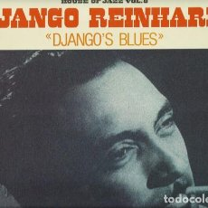 Discos de vinilo: DJANGO REINHARDT : DJANGO'S BLUES. (HOUSE OF JAZZ VOL. 8 / BARCLAY, 1981). Lote 101006087