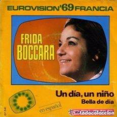 Discos de vinilo: FRIDA BOCCARA - UN DIA, UN NIÑO - EUROVISON' '69 FRANCIA. Lote 101055003