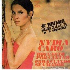 Discos de vinilo: NYDIA CARO - HOY CANTO POR CANTAR / PARA CUANDO SEA MAYOR - 1ER PREMIO FESTIVAL DE LA OTI 74 . Lote 101080907