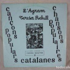 Discos de vinilo: L'AGRAM I TERESA REBULL - CANÇONS POPULARS CATALANES - TERRA NOSTRA 2 - LP FRANCIA CAT.NORD.. Lote 101088083