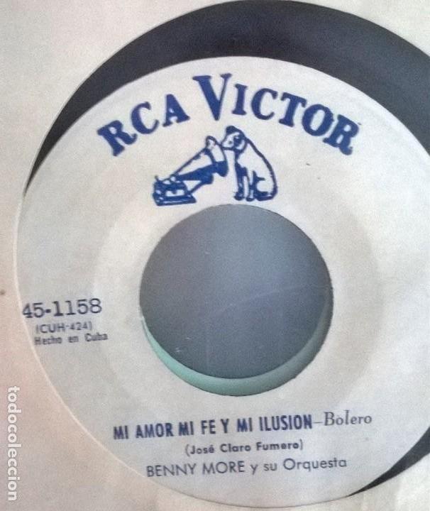 BENNY MORE Y SU ORQUESTA /EL CAÑONERO - MI AMOR MI FE Y MI ILUSION / RCA VICTOR 451158 HECHO EN CUBA (Música - Discos - Singles Vinilo - Orquestas)