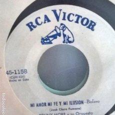 Discos de vinilo: BENNY MORE Y SU ORQUESTA /EL CAÑONERO - MI AMOR MI FE Y MI ILUSION / RCA VICTOR 451158 HECHO EN CUBA. Lote 101092615